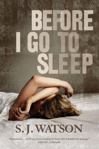 Before I Go to Sleep by S.J. Watson – Book Review
