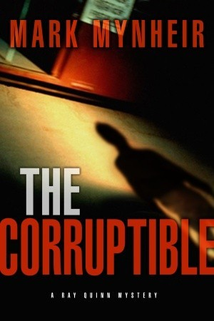 The Corruptible – A Ray Quinn Mystery – Book Review