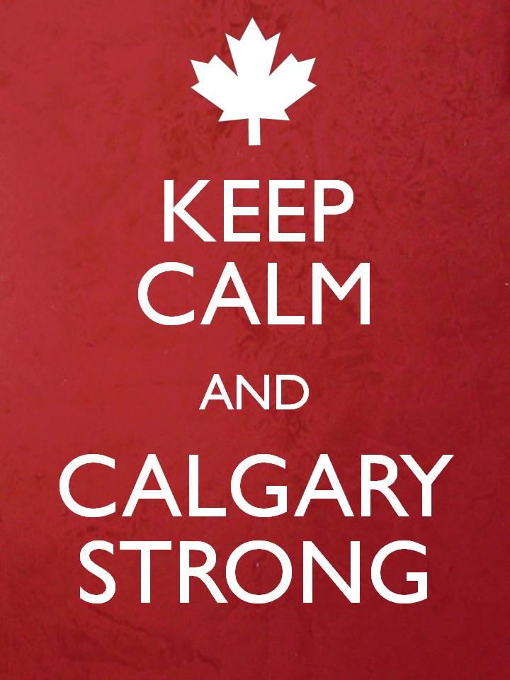 Keep Calm and Calgary Strong #yycflood
