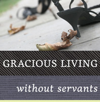 Gracious-Living-Without-Servants