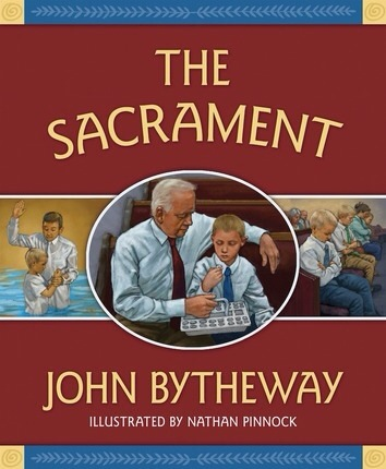 The Sacrament by John Bytheway