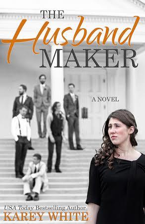 The Husband Maker by Karey White