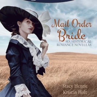 Timeless Romance Anthology: Mail Order Bride Collection