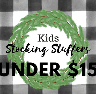 Kids Stocking Stuffers Under $15