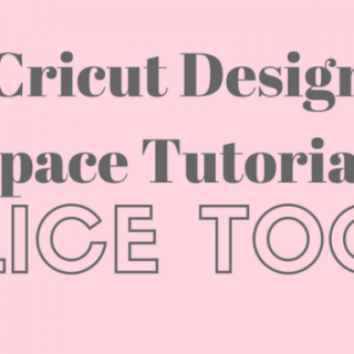 Cricut Design Space – Slice Tool Tutorial